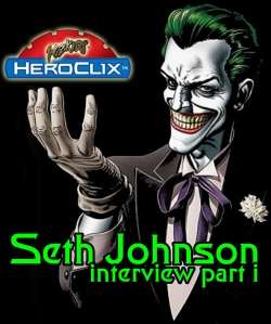 Seth Johnson Interview HeroClix