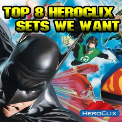 Top 5 HeroClix Sets We Want
