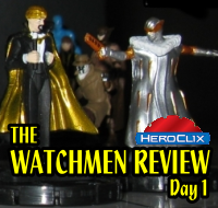 HeroClix Watchmen Review Day 1