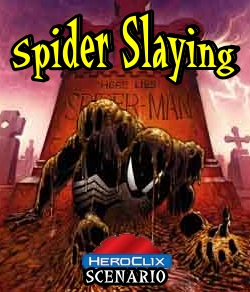HeroClix World Scenario Spider Slaying