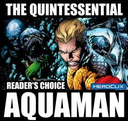 HeroClix World Quintessential Aquaman Dial
