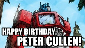 Happy Birthday Peter Cullen!