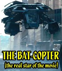 The Dark Knight Fails To Rise: Bat-Copter