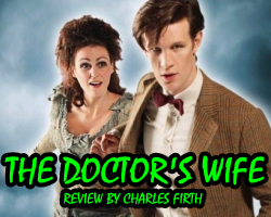 Dr Who The Doctors Wife Review