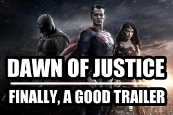 Dawn of Justice Trailer