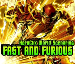 HeroClix Scenarios Fast and Furious